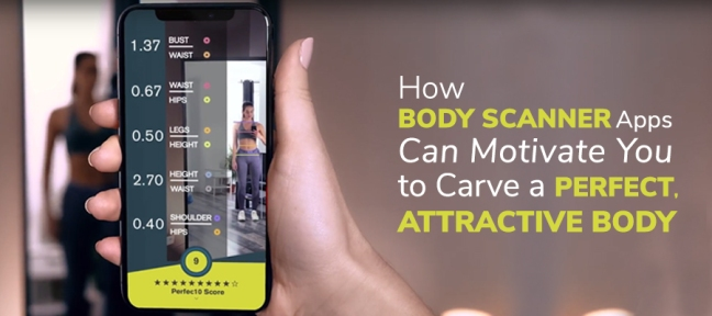 How Body Scanner Apps Can Motivate You to Carve a Perfect